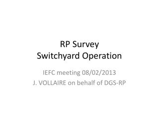 RP Survey Switchyard Operation