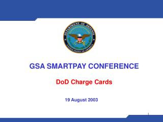 GSA SMARTPAY CONFERENCE   DoD Charge Cards