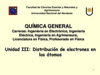 Unidad III: Distribución de electrones en los átomos