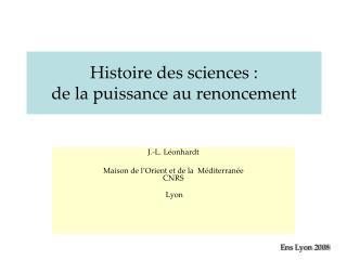 Histoire des sciences : de la puissance au renoncement