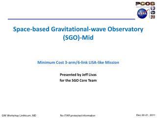 Space-based Gravitational-wave Observatory (SGO)- Mid