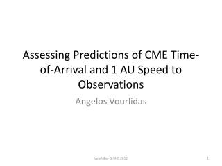 Assessing Predictions of CME Time-of-Arrival and 1 AU Speed to Observations
