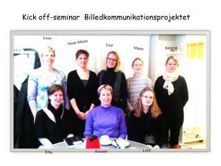 Kick off-seminar  Billedkommunikationsprojektet