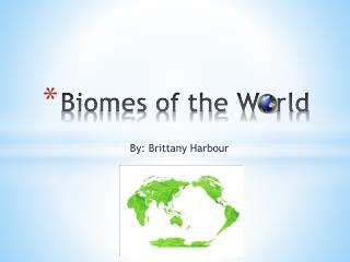 Biomes of the W   rld