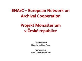 ENArC  –  European  Network on  Archival Cooperation Projekt  Monasterium v České republice