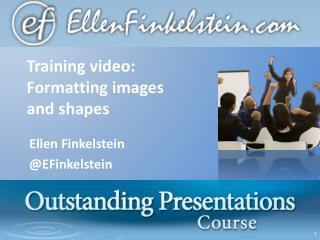 Training video: Formatting images and shapes