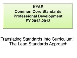 KYAE  Common Core Standards  Professional Development  FY 2012-2013