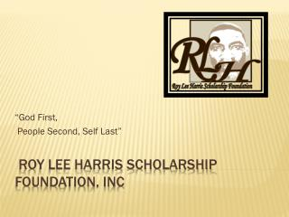Roy Lee Harris Scholarship Foundation,  Inc