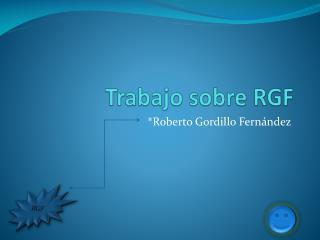 Trabajo sobre RGF