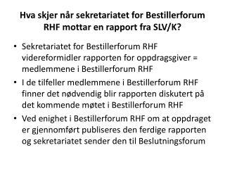 Hva skjer når sekretariatet for Bestillerforum RHF mottar en rapport fra SLV/K?