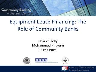 Equipment Lease Financing: The Role of Community Banks