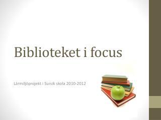 Biblioteket i focus