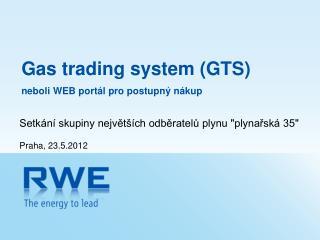 Gas  trading system  (GTS) neboli WEB portál pro postupný nákup