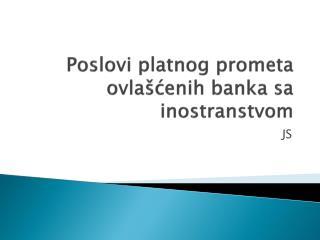 Poslovi platnog prometa ovlašćenih banka sa inostranstvom
