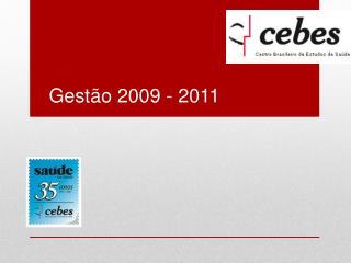 Gestão  2009 - 2011