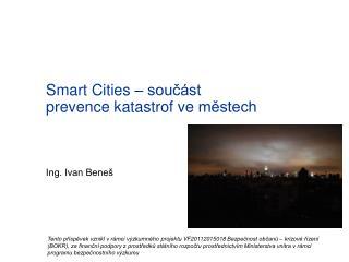 Smart  Cities  – součást prevence katastrof ve  městech