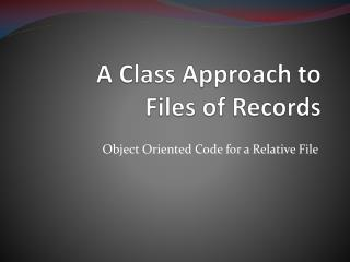 A Class Approach to  Files of Records