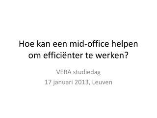 Hoe kan een  mid-office  helpen om effici�nter te werken?