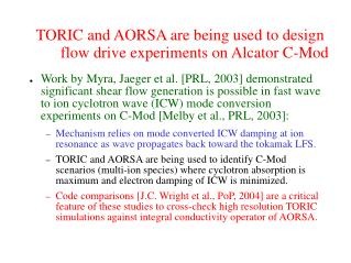 TORIC and AORSA are being used to design flow drive experiments on Alcator C-Mod