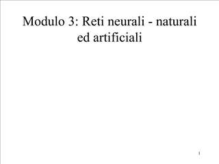 Modulo 3: Reti neurali - naturali ed artificiali