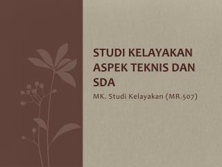 Studi Kelayakan aspek teknis dan SDA