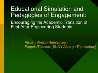 Educational Simulation and Pedagogies of Engagement:  Encouraging the Academic Transition of First-Year Engineering Stud