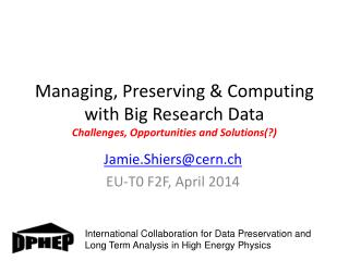 Managing, Preserving & Computing with Big Research Data Challenges, Opportunities and Solutions(?)