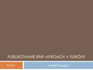 Publikovanie RNP  aproach  v  európe