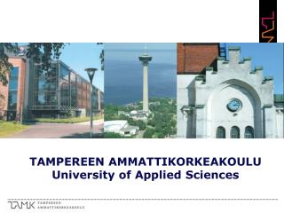 TAMPEREEN AMMATTIKORKEAKOULU University of Applied Sciences