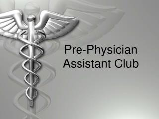 Pre-Physician Assistant Club