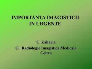 IMPORTANTA IMAGISTICII IN URGENTE