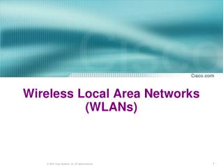 Wireless Local Area Networks (WLANs)