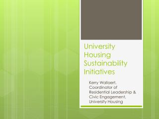 University Housing Sustainability Initiatives