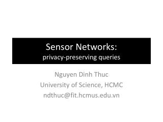 Sensor Networks: privacy-preserving queries