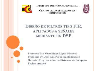 Diseño de filtros tipo FIR,  aplicados a señales mediante un DSP