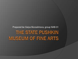The state  pushkin  museum of fine arts