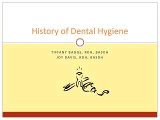 History of Dental Hygiene