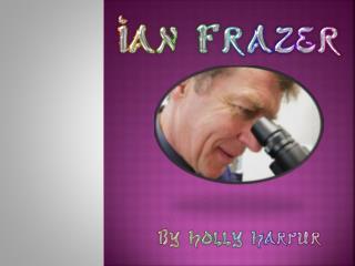 Caption: Ian  frazer  doing experiments to make his vaccine.