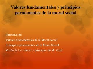 Valores fundamentales y principios permanentes de la moral  social