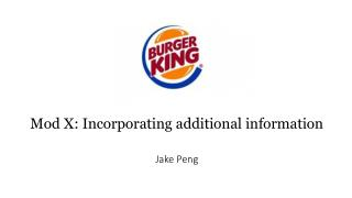 Mod X: Incorporating additional information Jake Peng