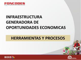 INFRAESTRUCTURA GENERADORA DE OPORTUNIDADES ECONOMICAS