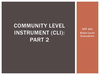Community Level Instrument (CLI):  Part 2