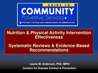 Nutrition  Physical Activity Intervention Effectiveness Systematic Reviews  Evidence-Based Recommendations
