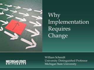Why Implementation  Requires  Change