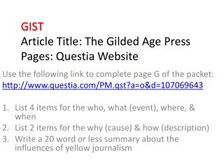GIST Article Title: The Gilded Age Press Pages:  Questia  Website