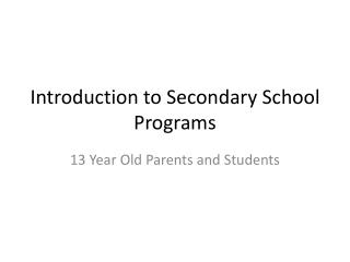 Introduction to Secondary School Programs