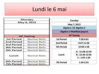 Lundi  le 6  mai