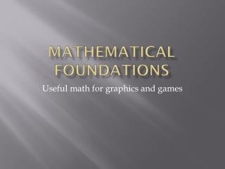 Mathematical Foundations