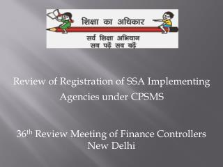 Review of Registration of SSA Implementing Agencies under CPSMS