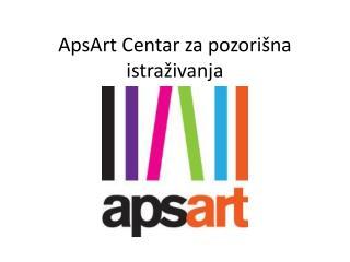 ApsArt Centar za pozo ri�na istra�ivanja